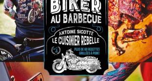Un biker au barbecue : les recettes du cuisinier rebelle